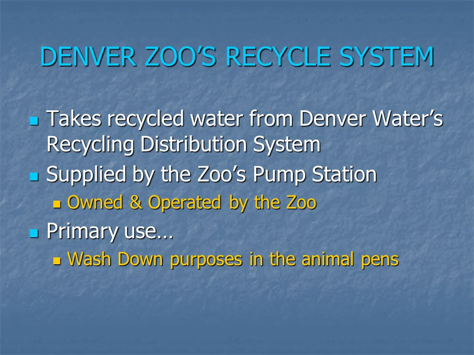 DENVER ZOO'S RECYCLE SYSTEM