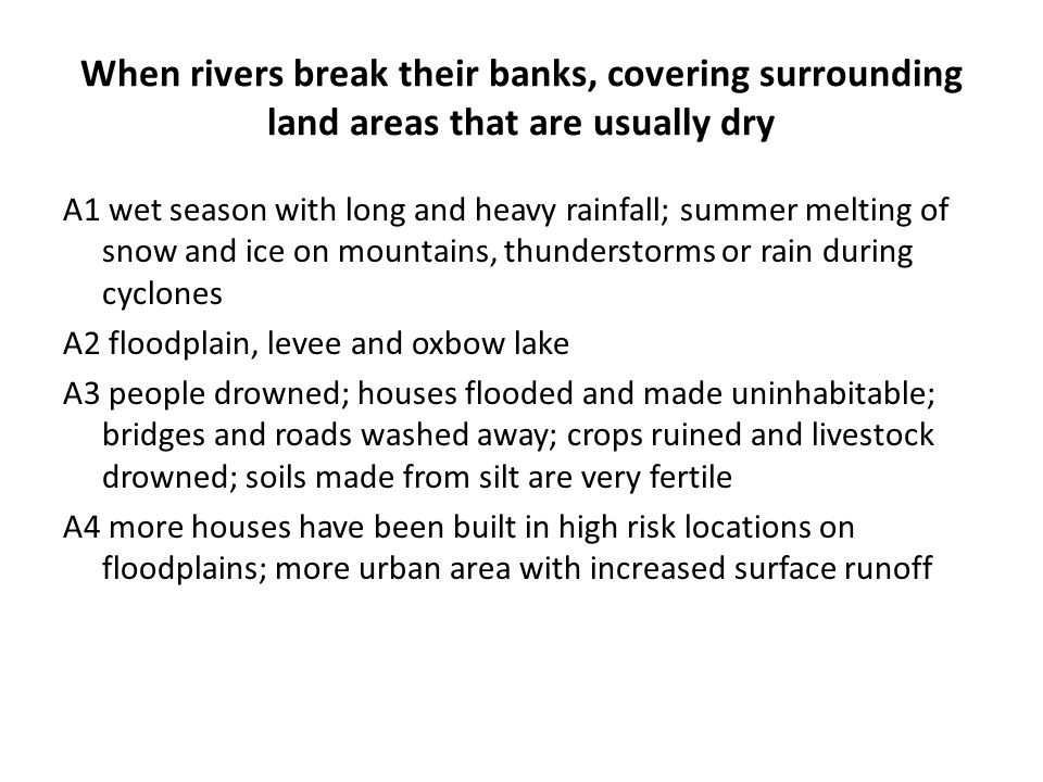 When rivers break their banks, covering surrounding land areas that are usually dry