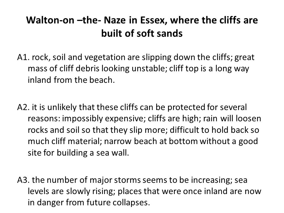 Walton-on –the- Naze in Essex, where the cliffs are built of soft sands