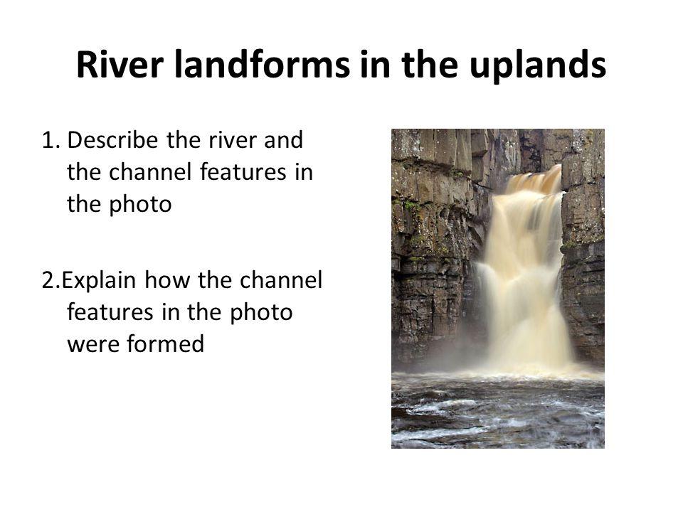 River landforms in the uplands