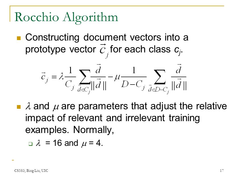 Rocchio Algorithm Constructing document vectors into a prototype vector for each class cj.