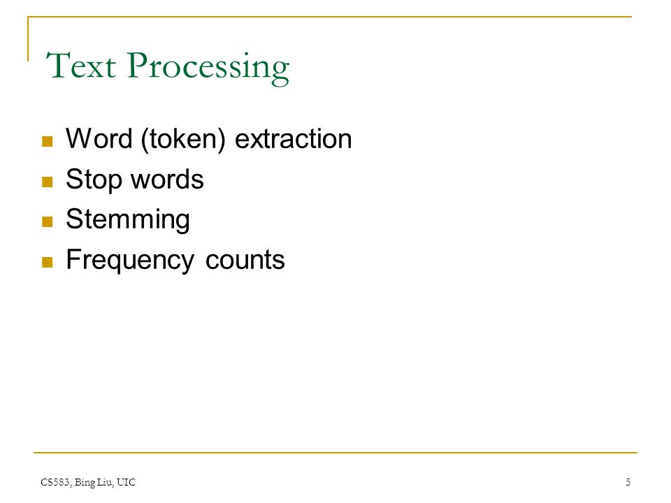 Text Processing Word (token) extraction Stop words Stemming