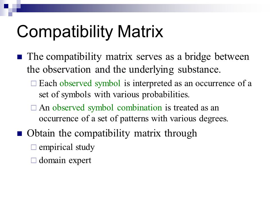 Compatibility Matrix The compatibility matrix serves as a bridge between the observation and the underlying substance.