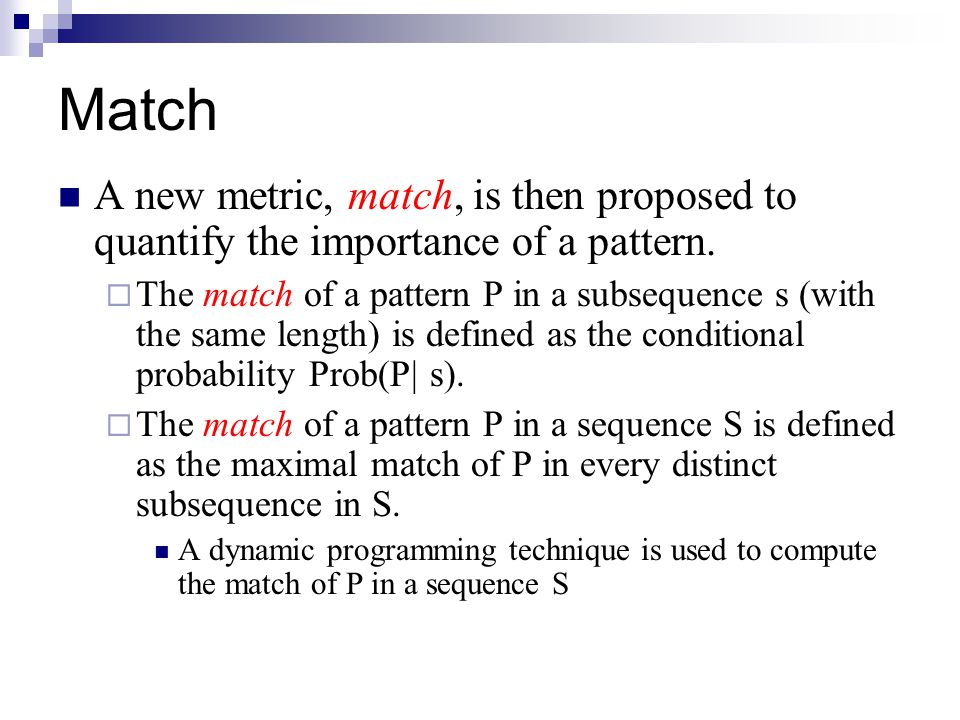 Match A new metric, match, is then proposed to quantify the importance of a pattern.