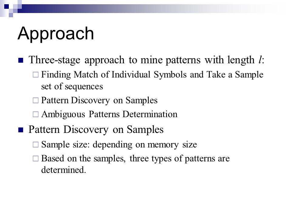 Approach Three-stage approach to mine patterns with length l: