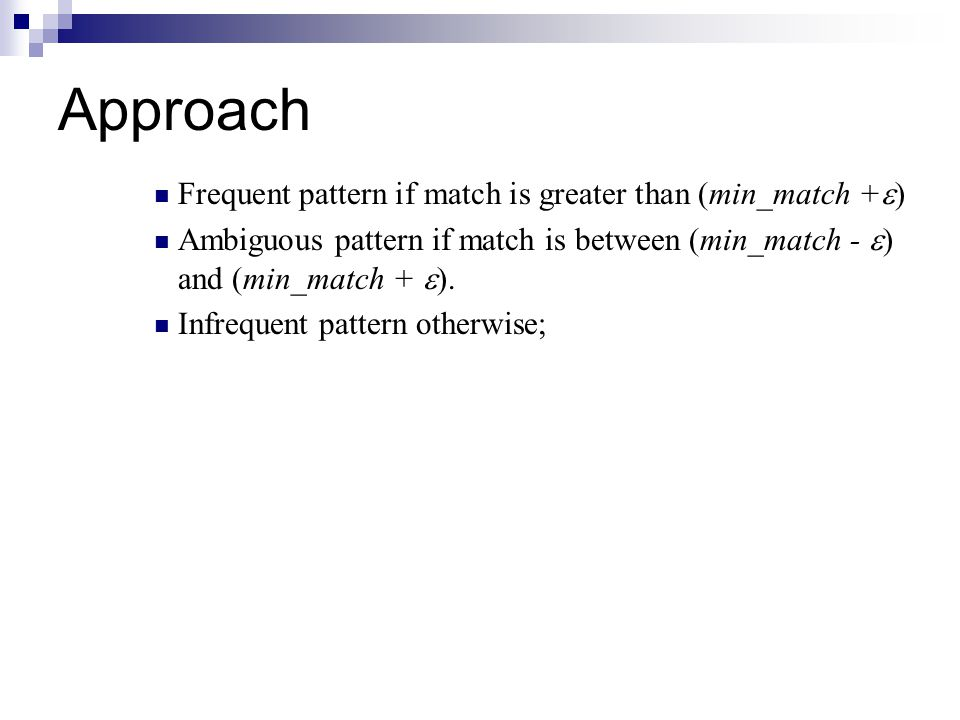 Approach Frequent pattern if match is greater than (min_match +)