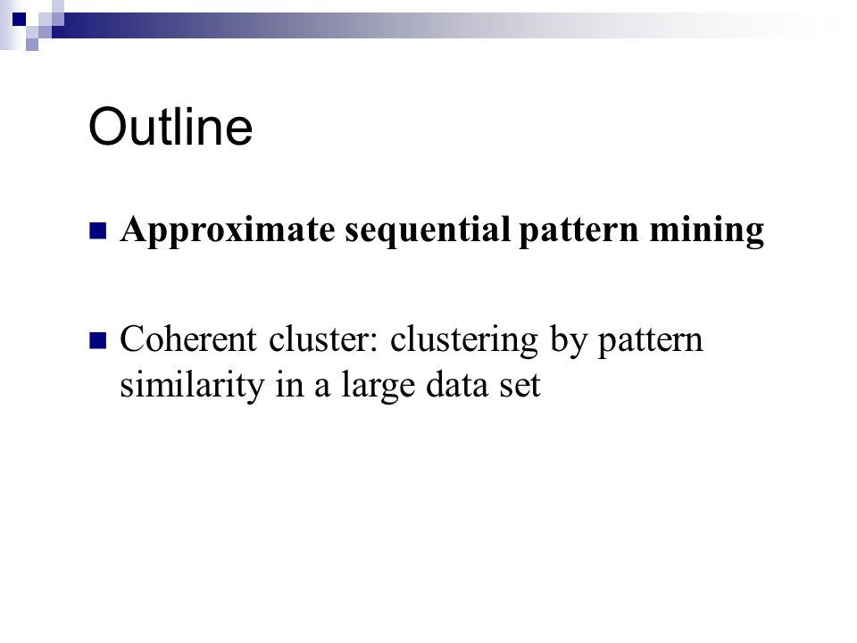 Outline Approximate sequential pattern mining