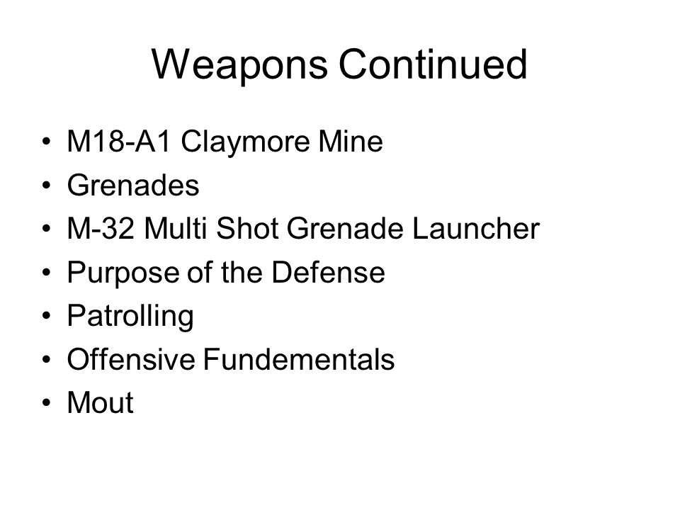 Weapons Continued M18-A1 Claymore Mine Grenades