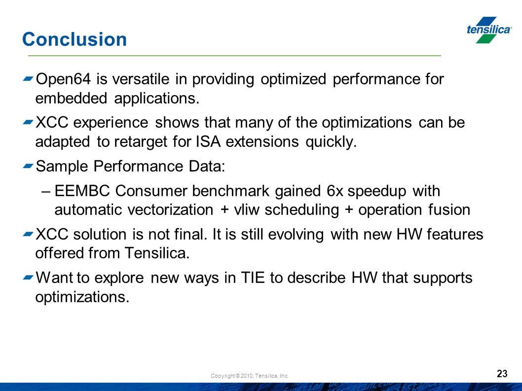 Conclusion Open64 is versatile in providing optimized performance for embedded applications.