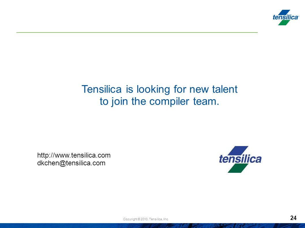 Tensilica is looking for new talent to join the compiler team.
