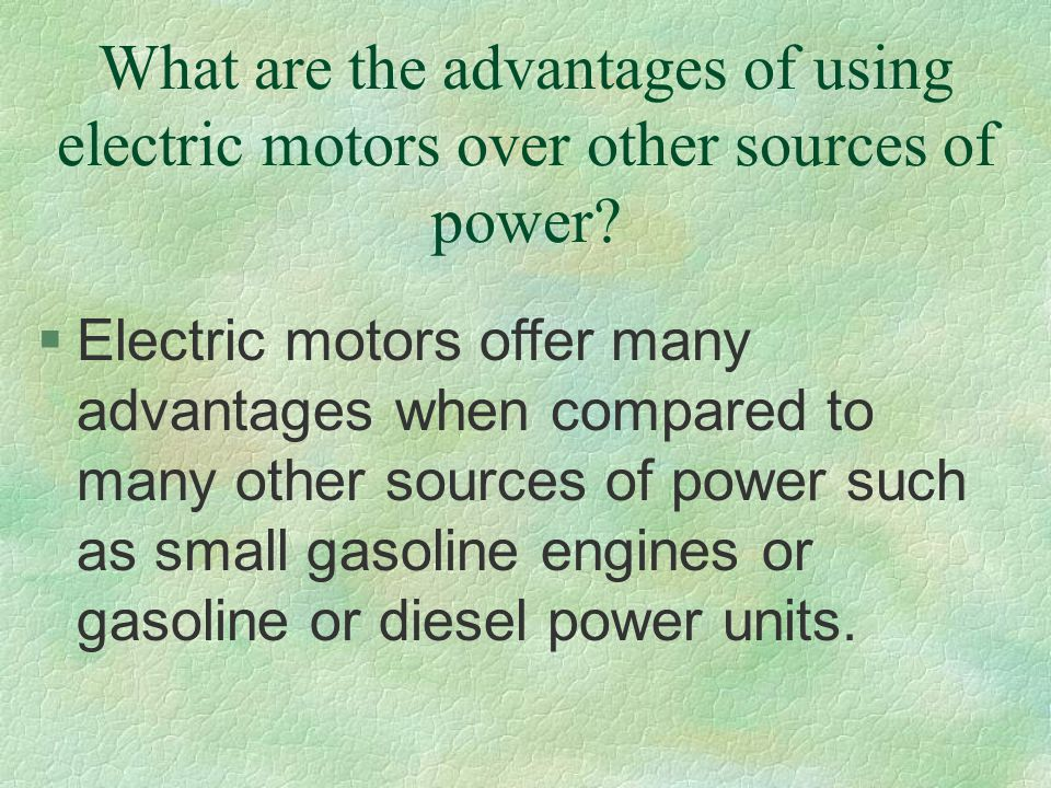 What are the advantages of using electric motors over other sources of power