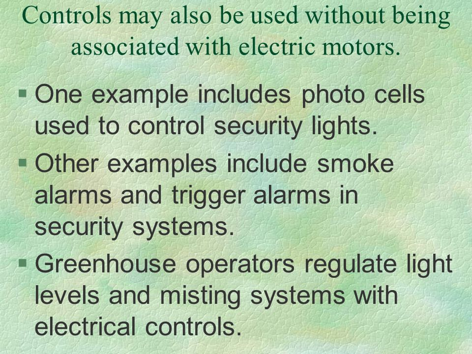 Controls may also be used without being associated with electric motors.