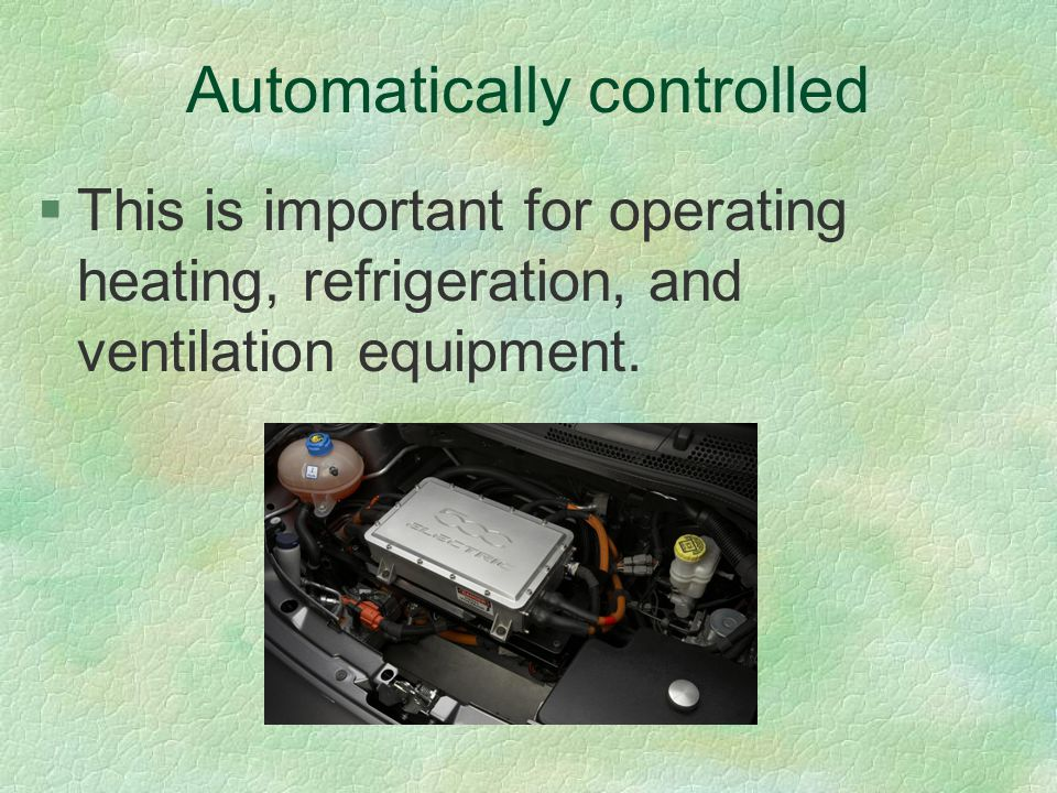 Automatically controlled