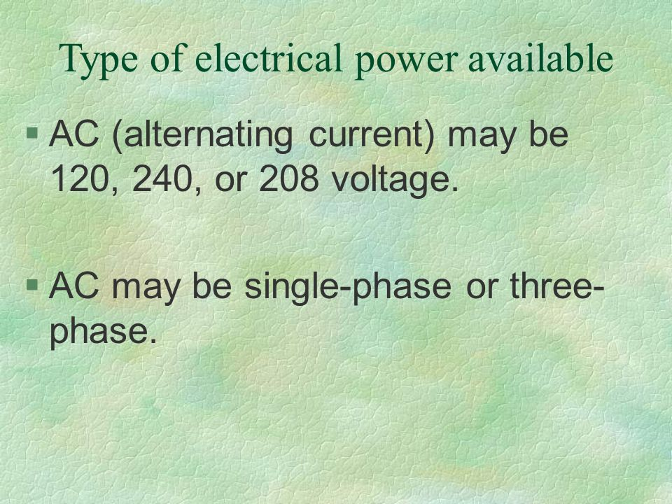 Type of electrical power available