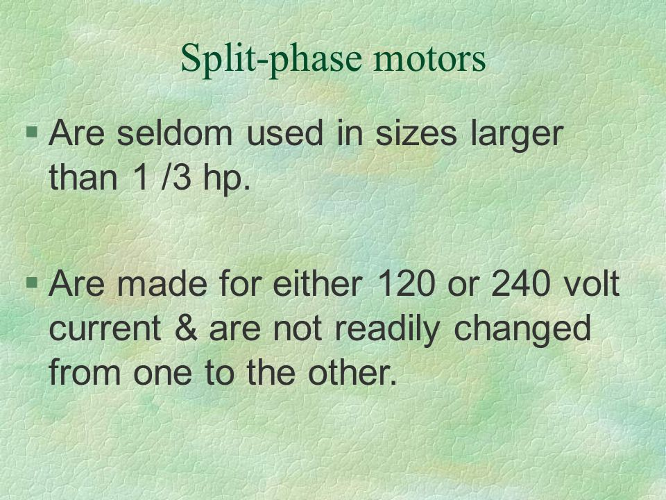 Split-phase motors Are seldom used in sizes larger than 1 /3 hp.