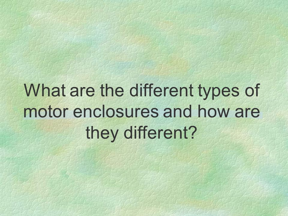 What are the different types of motor enclosures and how are they different