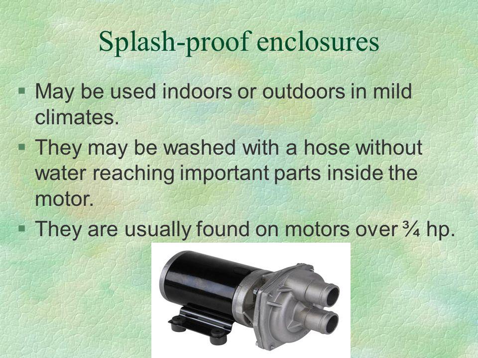Splash-proof enclosures