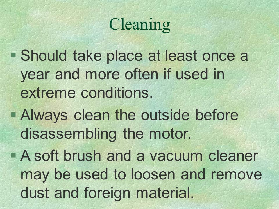 Cleaning Should take place at least once a year and more often if used in extreme conditions.