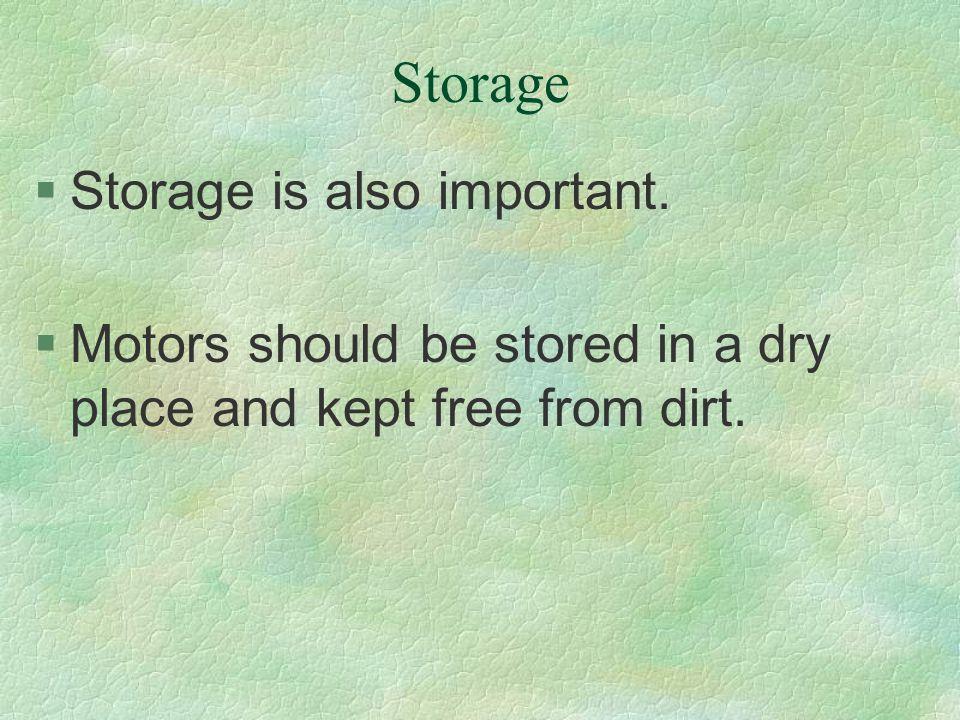 Storage Storage is also important.