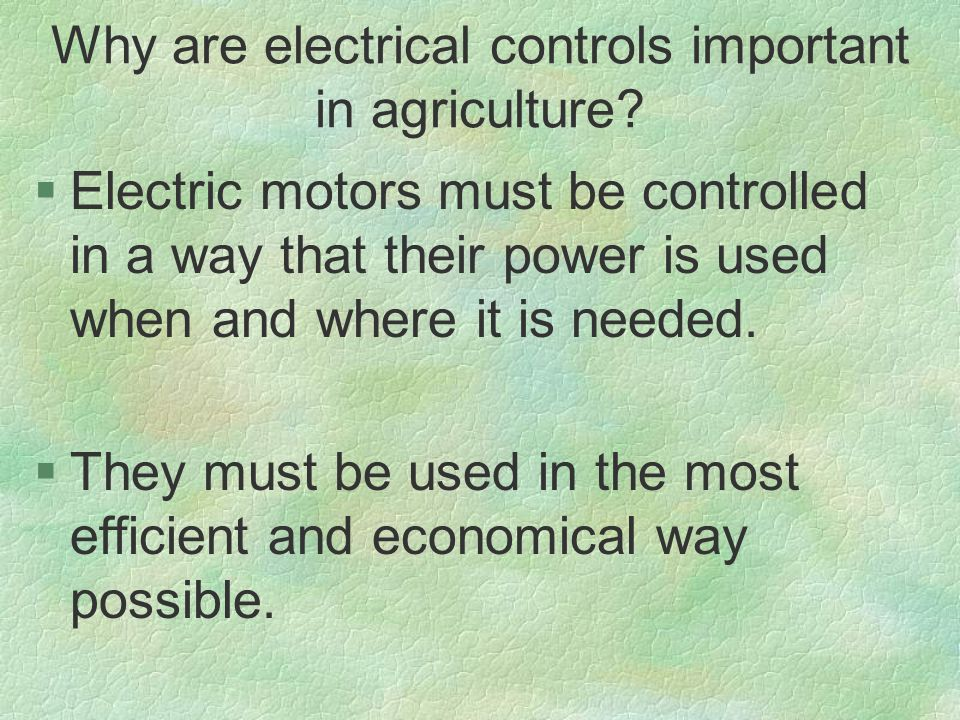Why are electrical controls important in agriculture