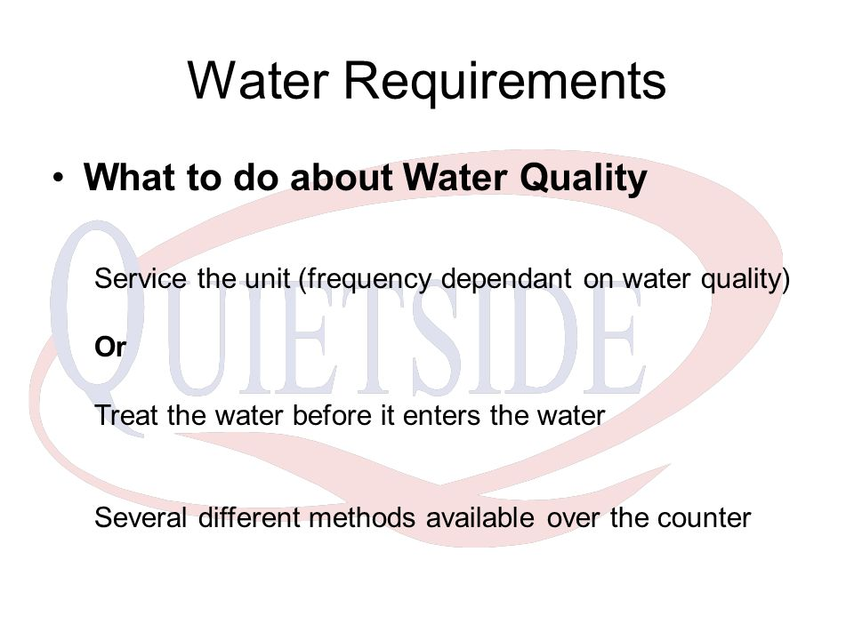Water Requirements What to do about Water Quality