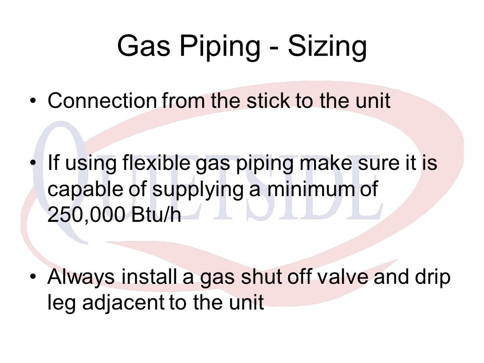 Gas Piping - Sizing Connection from the stick to the unit