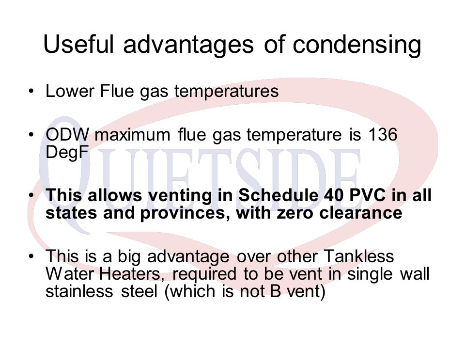 Useful advantages of condensing