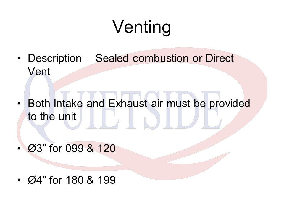 Venting Description – Sealed combustion or Direct Vent