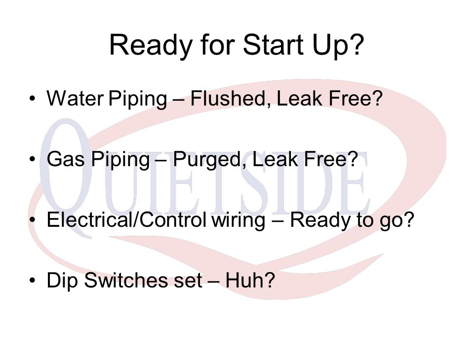 Ready for Start Up Water Piping – Flushed, Leak Free