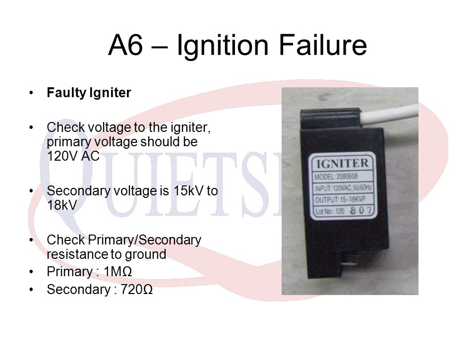 A6 – Ignition Failure Faulty Igniter