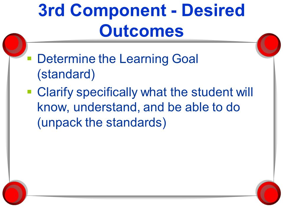 3rd Component - Desired Outcomes