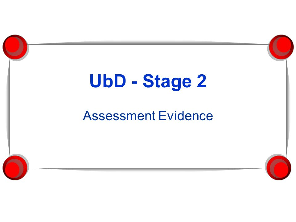UbD - Stage 2 Assessment Evidence