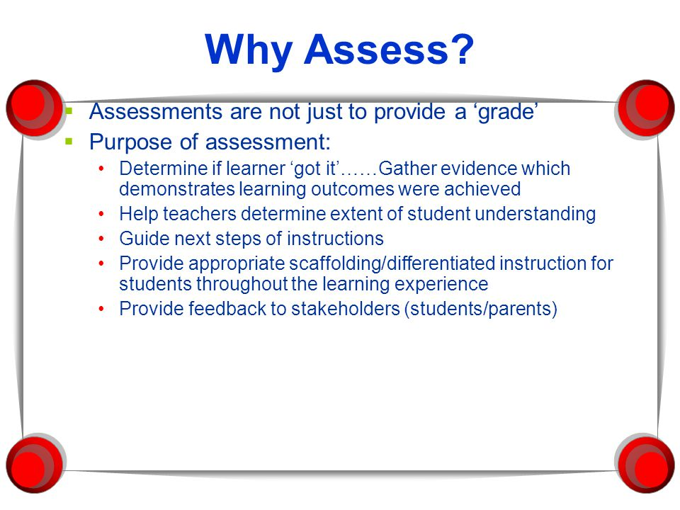 Why Assess Assessments are not just to provide a 'grade'