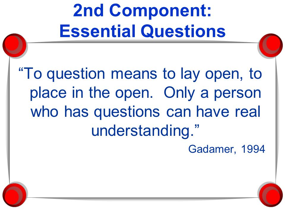 2nd Component: Essential Questions