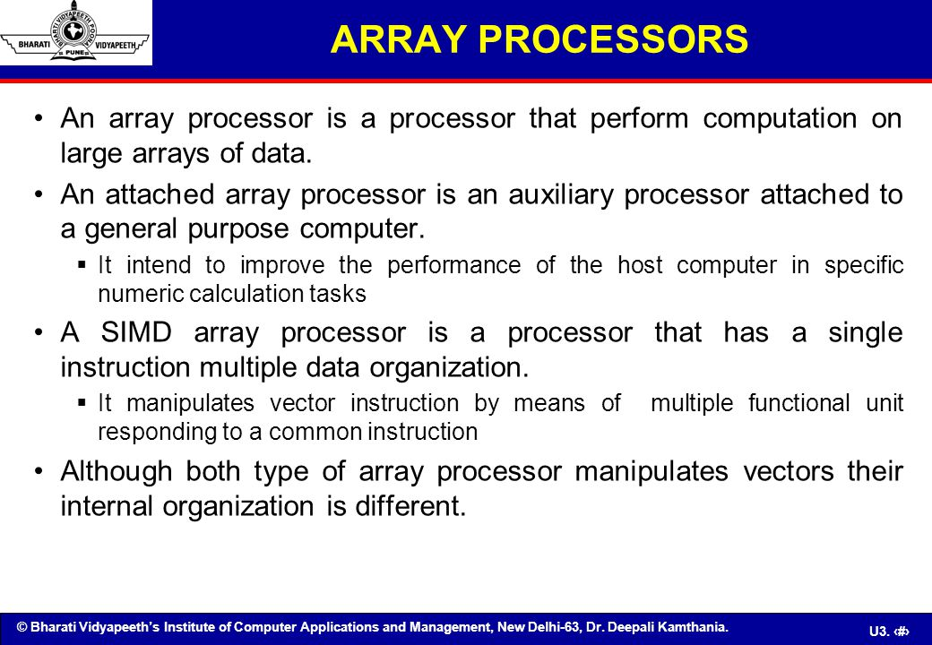 ARRAY PROCESSORS An array processor is a processor that perform computation on large arrays of data.