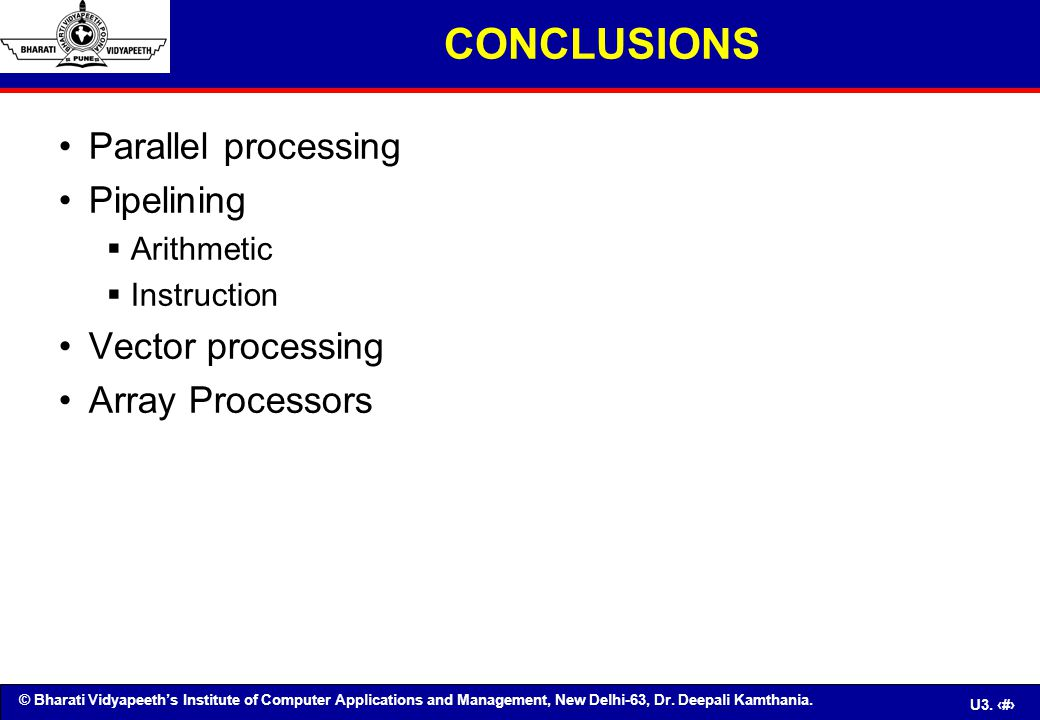 CONCLUSIONS Parallel processing Pipelining Vector processing