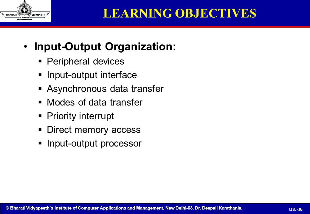 LEARNING OBJECTIVES Input-Output Organization: Peripheral devices
