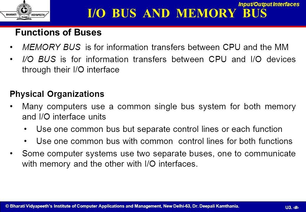 I/O BUS AND MEMORY BUS Functions of Buses