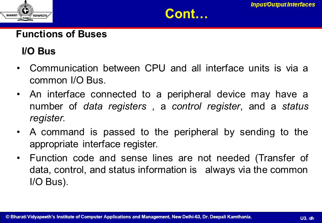 Cont… Functions of Buses I/O Bus
