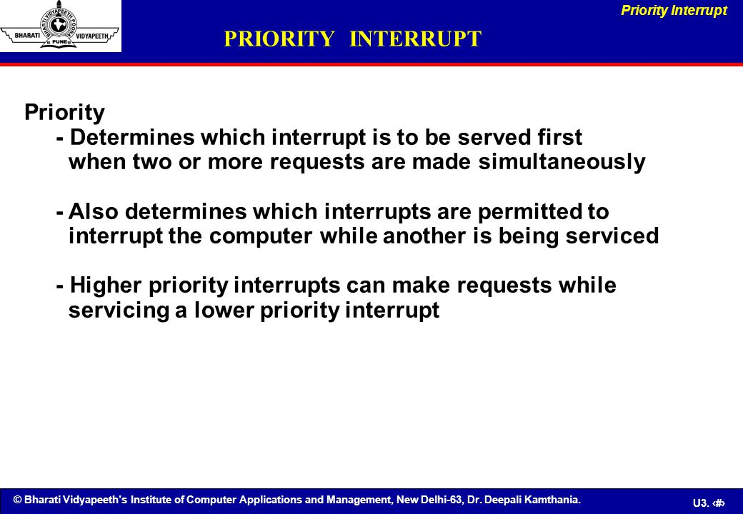 - Determines which interrupt is to be served first
