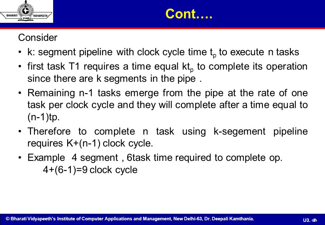 Cont…. Consider. k: segment pipeline with clock cycle time tp to execute n tasks.