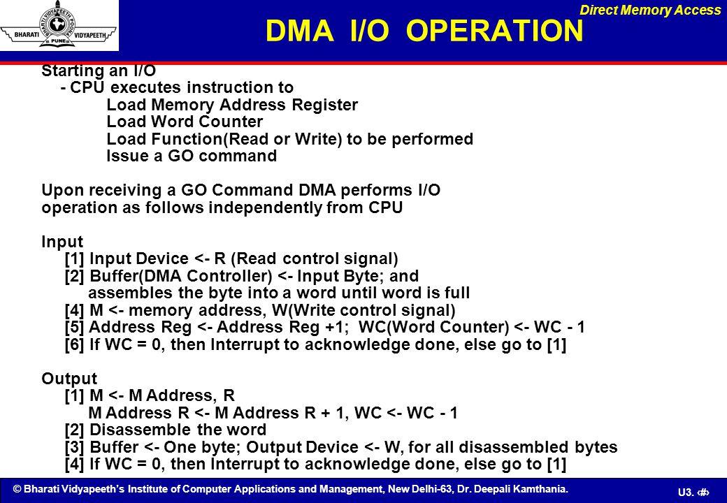 DMA I/O OPERATION Starting an I/O - CPU executes instruction to