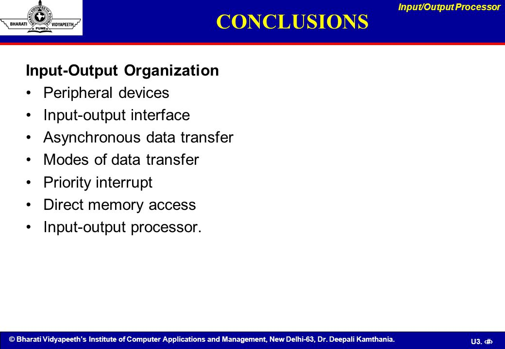 CONCLUSIONS Input-Output Organization Peripheral devices