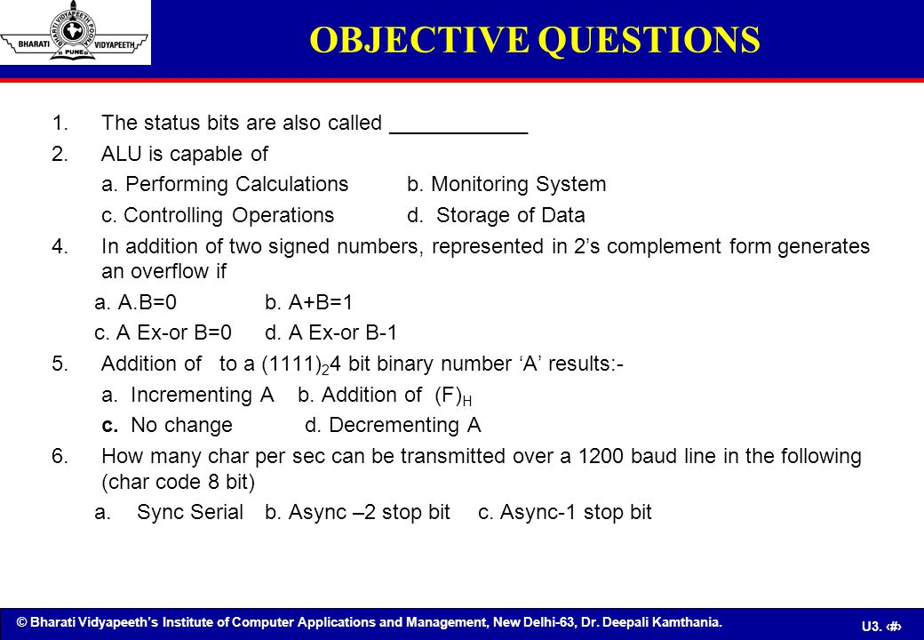 OBJECTIVE QUESTIONS The status bits are also called ____________