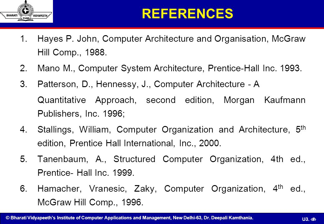 REFERENCES Hayes P. John, Computer Architecture and Organisation, McGraw Hill Comp., 1988.