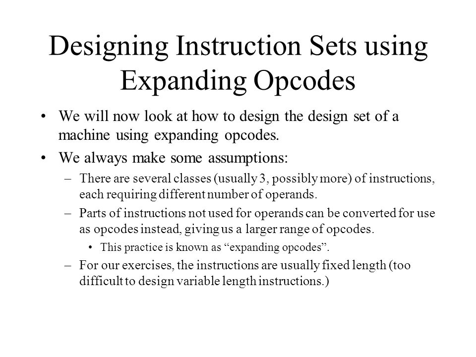 Designing Instruction Sets using Expanding Opcodes