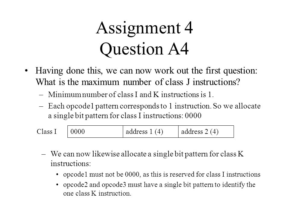 Assignment 4 Question A4 Having done this, we can now work out the first question: What is the maximum number of class J instructions