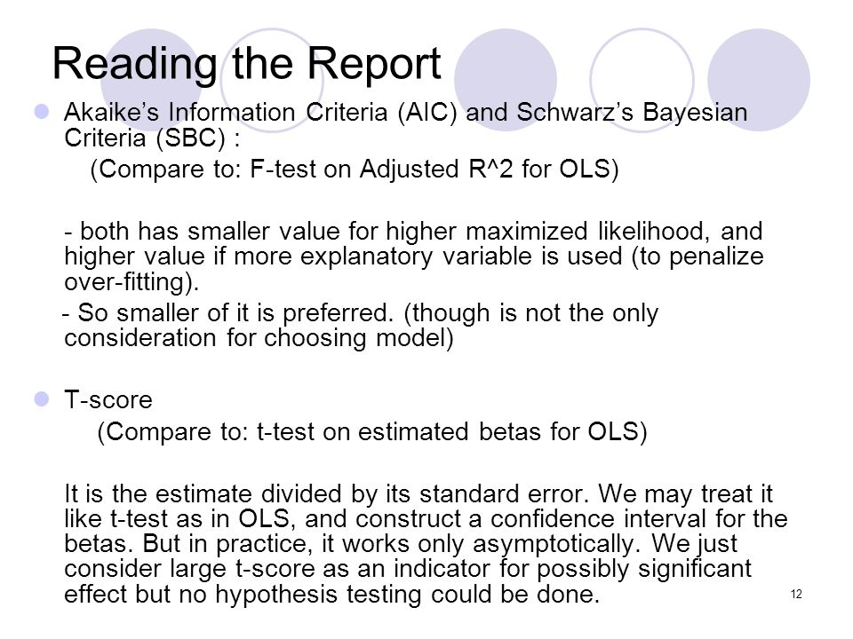 Reading the Report Akaike's Information Criteria (AIC) and Schwarz's Bayesian Criteria (SBC) : (Compare to: F-test on Adjusted R^2 for OLS)