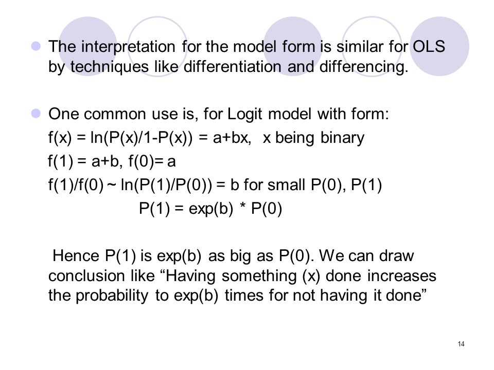 The interpretation for the model form is similar for OLS by techniques like differentiation and differencing.