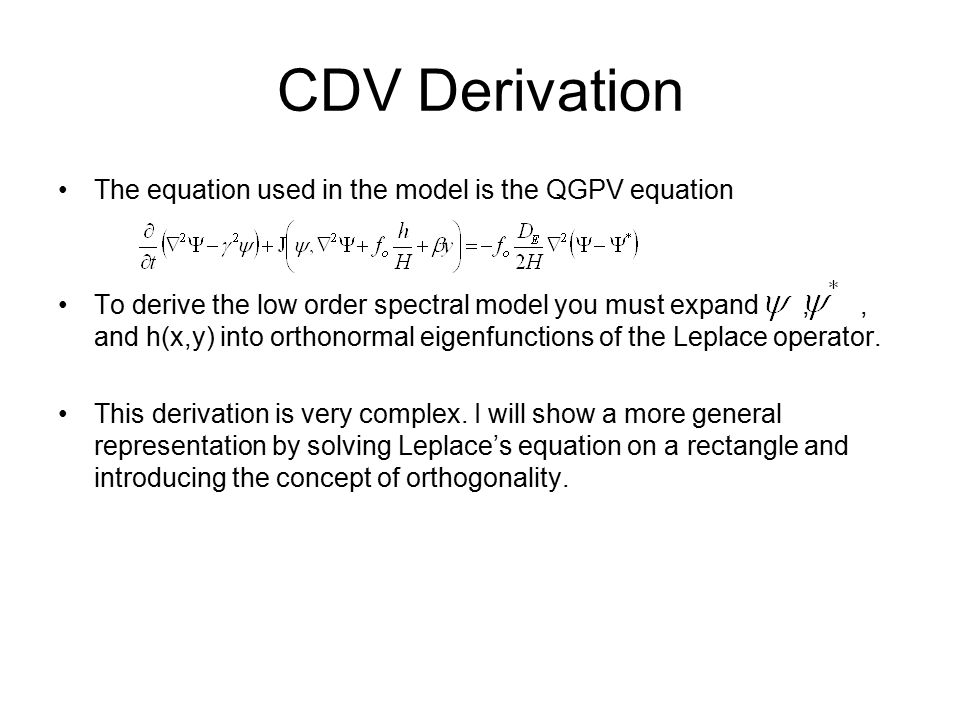 CDV Derivation The equation used in the model is the QGPV equation